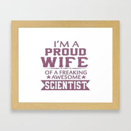 I'M A PROUD SCIENTIST'S WIFE Framed Art Print