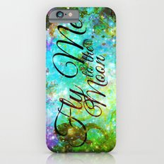 FLY ME TO THE MOON, REVISITED - Colorful Abstract Painting Space Typography Blue Green Galaxy Nebula iPhone 6s Slim Case