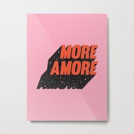 More Amore Metal Print