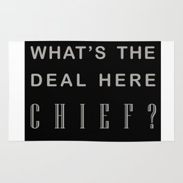 What's the Deal Here Chief Rug