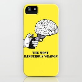 THE MOST DANGEROUS WEAPON iPhone Case