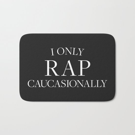 I Only Rap Caucasionally  Bath Mat