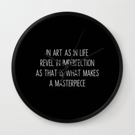 Revel in Imperfection Wall Clock
