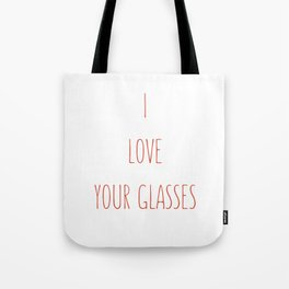 Your glasses tickled me  Tote Bag