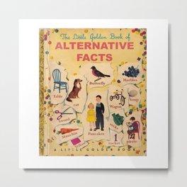 Alternative Facts Metal Print