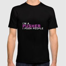 I'm A Pusher I PUSH People! quote from the movie Mean Girls Black LARGE Mens Fitted Tee