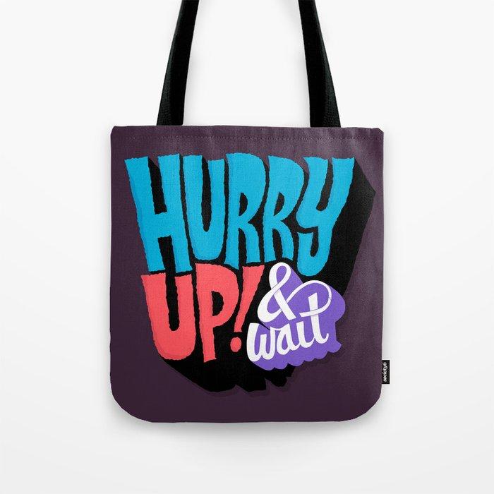 Hurry Up! Tote Bag