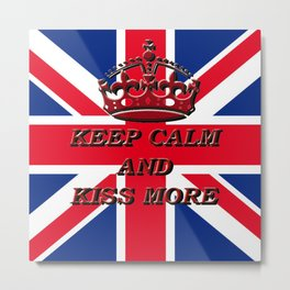 KEEP CALM AND KISS MORE Metal Print