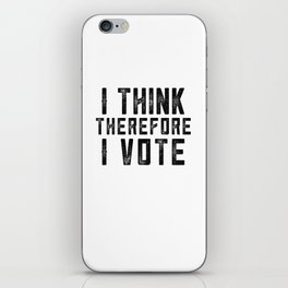 I Think Therefore I Vote iPhone Skin