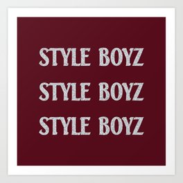 I'm a Style Boy for Life Art Print