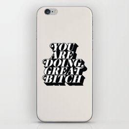 You Are Doing Great Bitch iPhone Skin