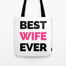 Best Wife Ever Quote Tote Bag