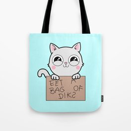 Here's Your Sign - Kitty Cat Says Eat a Bag of Dicks Tote Bag