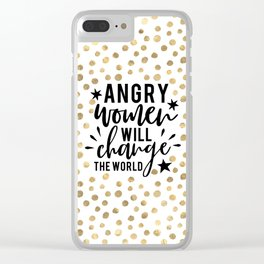 Angry Women Will Change The World Clear iPhone Case