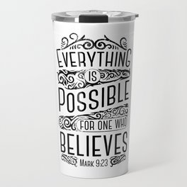 Everything Is Possible Travel Mug