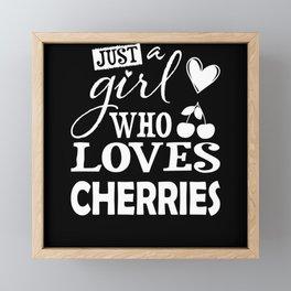 Just A Girl Who Loves Cherries I Cherry Lover Framed Mini Art Print