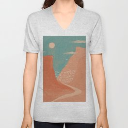 Warm Canyons - What Is Meant To Be - Quote Unisex V-Neck
