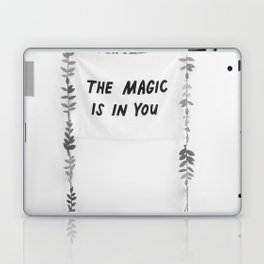 The Magic is in You (Black and White) Laptop & iPad Skin