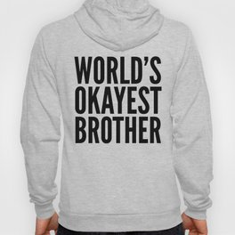 WORLD'S OKAYEST BROTHER Hoody