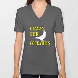 Crazy For Cockatiels Unisex V-Neck