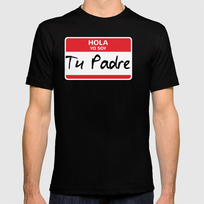 Tu Padre Latino Halloween Costume Mexican Latin America Immigrants Puerto Rico Guatemala Cuba Latina T-shirt