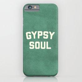 Gypsy Soul Slogan iPhone Case