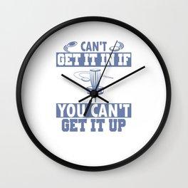 Can't Get It In If You Can't Get It Up Disc Golf Wall Clock
