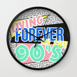 FOREVER LIVING IN THE 90'S Wall Clock