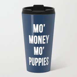 Mo' Money Mo' Puppies Travel Mug