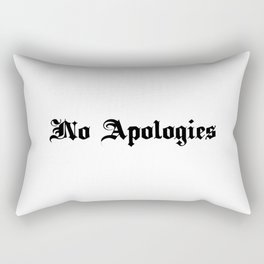 No Apologies Rectangular Pillow