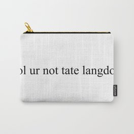 lol ur not tate langdon Carry-All Pouch