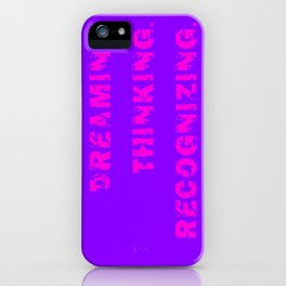 DREAMING. THINKING. RECOGNIZING. iPhone Case