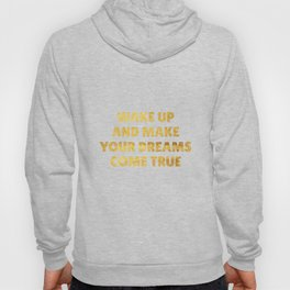 Wake Up and Make Your Dreams Come True in Gold Hoody