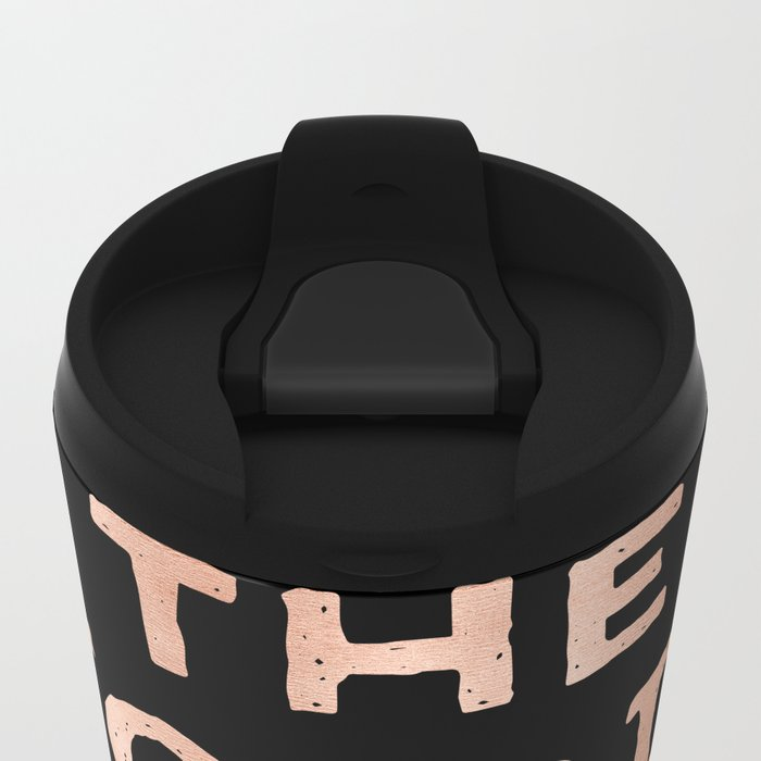 THE WORLD IS YOURS Rose Gold Pink on Black Metal Travel Mug