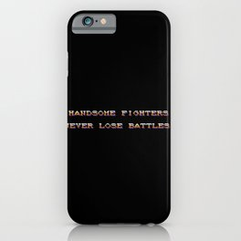 Handsome fighters never lose battles iPhone Case