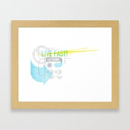 Live Fast / Die Young Framed Art Print