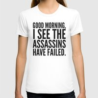 vector T-shirts featuring Good morning, I see the assassins have failed. by CreativeAngel