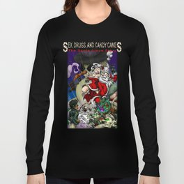 Sex, Drugs, and Candy Canes: The Santa Claus Story Long Sleeve T-shirt