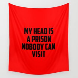 my head is a prison funny quotes Wall Tapestry