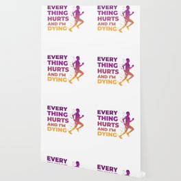Every thing Hurts and I'm Dying Running Wallpaper