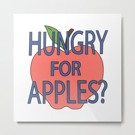 Hungry for apples? Metal Print