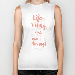 Einstein Quote on life motivation, balance, moving on, going on, inspiration Biker Tank