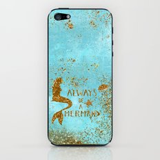 ALWAYS BE A MERMAID-Gold faux Glitter Mermaid Saying iPhone & iPod Skin