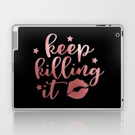 Keep Killing It Laptop & iPad Skin