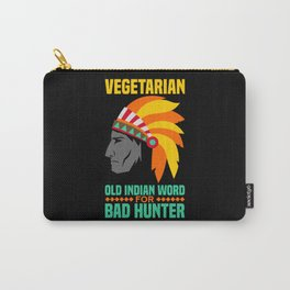 Vegetarian - Old indian word for bad hunter | Funny Meat Lover Gift idea Carry-All Pouch
