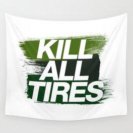 Kill All Tires v4 HQvector Wall Tapestry