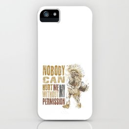 Nobody can hurt me without my permission Mahatma Gandhi iPhone Case