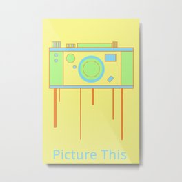 Picture This Metal Print