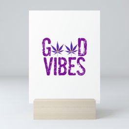 GOOD VIBES, PURPLE Cannabis Smoke Marijuana Leaves Typography Mini Art Print
