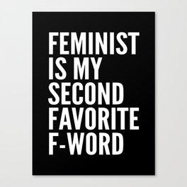 Feminist is My Second Favorite F-Word (Black) Canvas Print